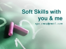 Soft skills with you and me