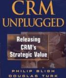 CRM Unplugged Releasing CRM's Strategic Value