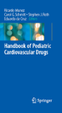 Handbook of Pediatric Cardiovascular Drugs