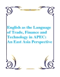 English as the Language of Trade, Finance and Technology in APEC: An East Asia Perspective