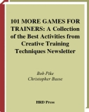 101 MORE GAMES FOR TRAINERS: A Collection of the Best Activities from Creative Training Techniques