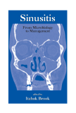 Sinusitis From Microbiology to Management