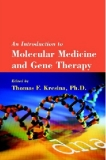 AN INTRODUCTION TO MOLECULAR MEDICINE AND GENE THERAPY