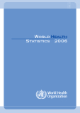 WORLD HEALTH STATISTICS 2006