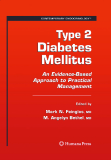 TYPE 2 DIABETES MELLITUS An Evidence-Based Approach to Practical Management