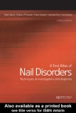 A Text Atlas of Nail Disorders Techniques in Investigation and Diagnosis , Third edition