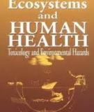 ECOSYSTEMS AND  HUMAN HEALTH, SECOND EDITION:  Toxicology and Environmental Hazards