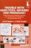 Trouble With Adjectives Adverbs And Pronouns
