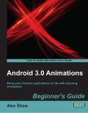 Android 3.0 Animations Beginner's Guide - Bring your Android applications to life with stunning  animation