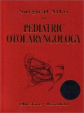 Surgical Atlas of PEDIATRIC OTOLARYNGOLOGY