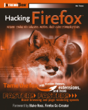 Hacking Firefox More Than 150 Hacks, Mods, and Customizations