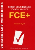 CHECK YOUR ENGLISH VOCABULARY FOR FCE