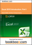 Excel 2010 Introduction: Part I Stephen Moffat, The Mouse Training Company