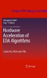 Hardware Acceleration of EDA Algorithms: Custom ICs, FPGAs and GPUs