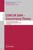 CONCUR 2004 - Concurrency Theory: 15th International Conference, London, UK, August/September 2004, Proceedings (Lecture Notes in Computer Science)