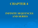 CHAPTER 4 INFINITE SEQUENCES AND SERIES