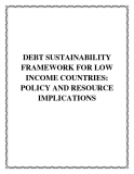 DEBT SUSTAINABILITY FRAMEWORK FOR LOW INCOME COUNTRIES: POLICY AND RESOURCE IMPLICATIONS