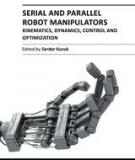 SERIAL AND PARALLEL ROBOT MANIPULATORS – KINEMATICS, DYNAMICS, CONTROL AND OPTIMIZATION