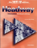 New Headway Intermediate Workbook with key Book: Intermediate Workbook with key New English Courses Liz and John Soars