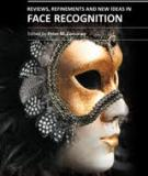 REVIEWS, REFINEMENTS AND NEW IDEAS IN FACE RECOGNITION