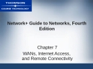 NETWORK+ GUIDE TO  NETWORKS, FOURTH  EDITION - CHAPTER 7