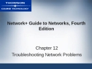 NETWORK+ GUIDE TO  NETWORKS, FOURTH  EDITION - CHAPTER 12