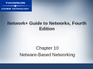 NETWORK+ GUIDE TO  NETWORKS, FOURTH  EDITION - CHAPTER 10