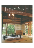 Japan Style: Architecture Interiors Design by Geeta Mehta, Kimie Tada and Noboru Murata