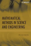 Mathematical Methods in Science and Engineering by Selcuk Bayin Jul 18, 2006