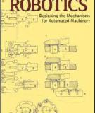 ROBOTICS Designing the Mechanisms for Automated Machinery Second Edition