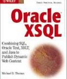 Oracle XSQL: Combining SQL, Oracle Text, XSLT, and Java to Publish Dynamic Web Content