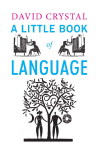 DaviD Crystal A LittLe Book of Language