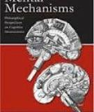 Mental Mechanisms Philosophical Perspectives on Cognitive Neuroscience Lawrence Erlbaum Associates