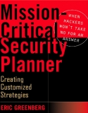 Mission-Critical a Security Planner When Hackers Won't Take No for an Answer