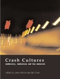 Crash Cultures modernity, mediation and the material