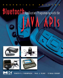 BLUETOOTH APPLICATION PROGRAMMING WITH THE JAVATM APIs ESSENTIALS EDITION