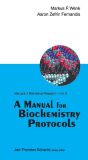 MANUALS IN BIOMEDICAL RESEARCH VOL 3 - A MANUAL FOR BIOCHEMISTRY PROTOCOLS