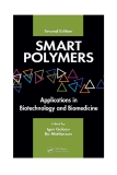 SMART POLYMERS Applications in Biotechnology and Biomedicine .Second Edition