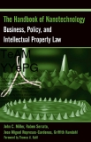 THE HANDBOOK OF NANOTECHNOLOGY Business, Policy, and Intellectual Property Law
