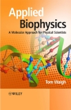 Applied Biophysics A Molecular Approach for Physical Scientis