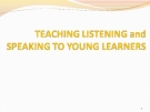 Module 3-Teaching Listening and Speaking to Young Learners