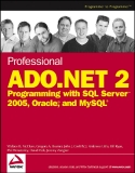 Professional ADO.NET 2 Programming with SQL Server 2005, Oracle, and MySQL