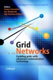 Grid Networks : Enabling Grids with Advanced Communication Technology