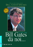 Ebook Bill Gates speaks: Bill Gates đã nói - NXB Trẻ