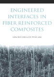 ENGINEERED INTERFACES IN FIBER REINFORCED COMPOSITES JANG-KYO KIM