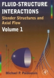 FLUID-STRUCTURE INTERACTIONSSLENDER STRUCTURES AND AXIAL FLOW VOLUME 1
