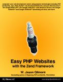 Easy PHP Websites with the Zend Framework (2009)