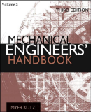 Volume 3 Mechanical Engineers' Handbook Third Edition Manufacturing and Management