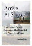 Arrive At Success : Conversations Between Networkers