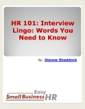 Interview Lingo: Words You Need to Know By: Dianne Shaddock
